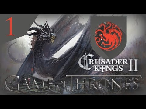 Crusader Kings II Game of Thrones - Dragon Empire #1 - House Targaryen |