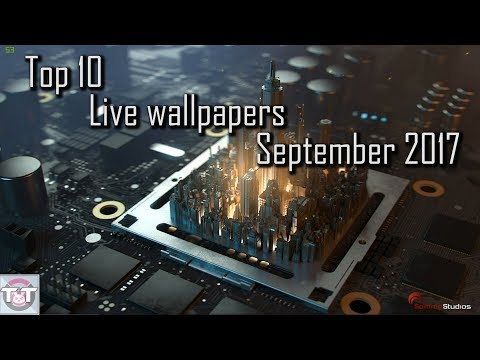 Top 10 Live Wallpapers September 2017