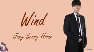Jung Seung Hwan - Wind (바람) | Han-Rom-Eng | Color Coded Lyrics