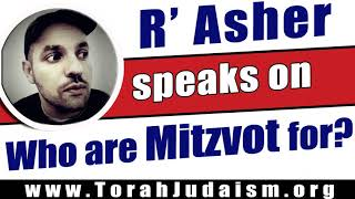 Who are Mitzvot for?