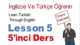 İngilizce Öğrenin İngilizce Konuşarak - 5 Dersi - 10 Önemli kelimeler | Learn Turkish Lesson 5