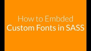 how to embed custom fonts in SASS Project