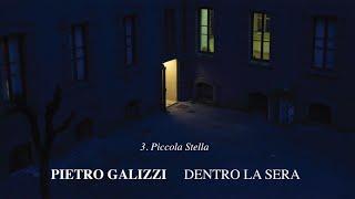 Pietro Galizzi - Piccola Stella - Dentro La Sera