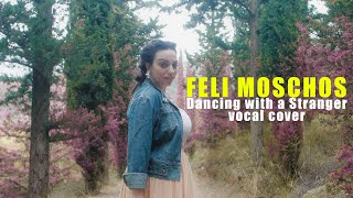Feli Moschos - Dancing With A Stranger (Performance Video/Sam Smith Vocal Cover)