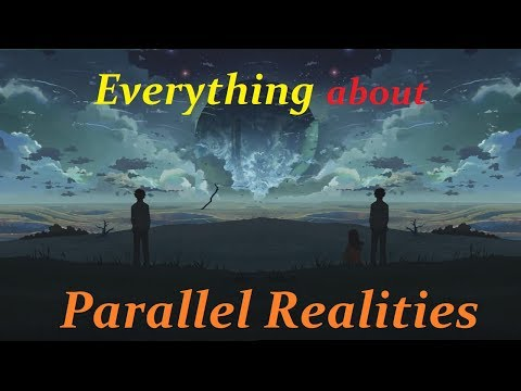 Parallel Realities and Parallel Selves - Everything about Parallel Realities