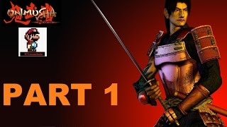 Onimusha: Warlords - Walkthrough - Part 1 [No commentary] [Full HD]