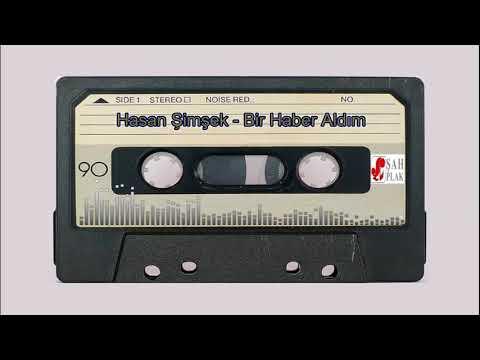 Hasan Şimşek - Bir Haber Aldım ( Şah Plak 1986 )