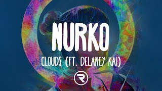 Nurko - Clouds ft. Delaney Kai