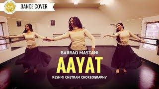 Aayat | Bajirao Mastani | Reshmi Chetram Choreography