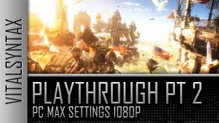 BioShock Infinite Playthrough Part 2 (PC Max Settings 1080p)