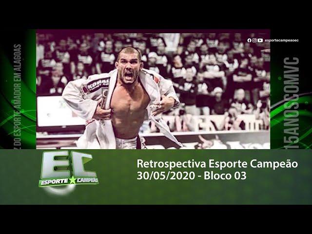 Retrospectiva Esporte Campeão 30/05/2020 - Bloco 03