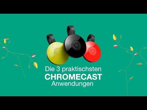 Vorschau: Die 3 praktischsten Chromecast Anwendungen I Dreiland