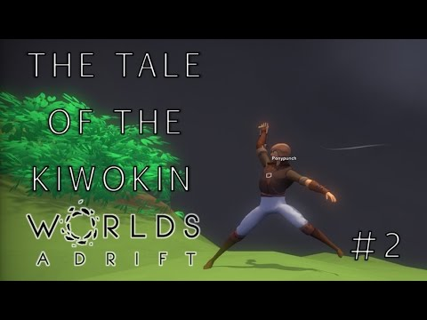 Worlds Adrift ~The Tale of the Kiwokin ~ First Contact [Ep 2]