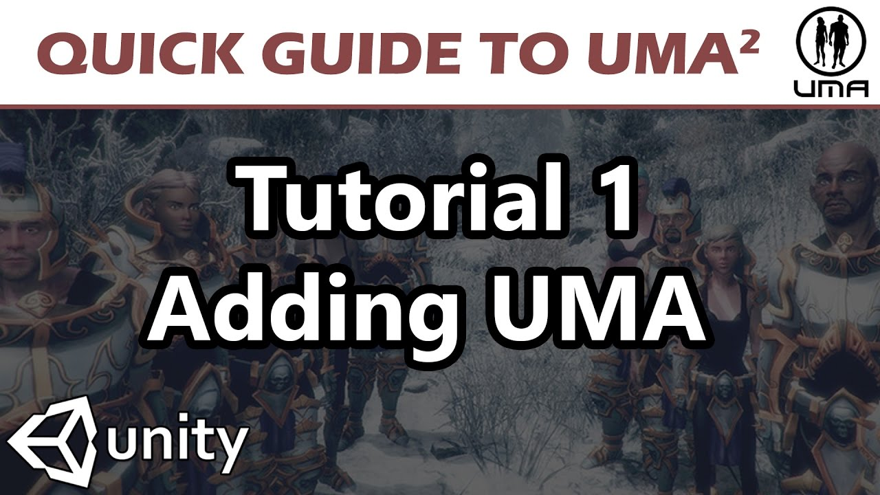 1  Unity3D Tutorial: UMA2 Quick Guide - Adding UMA2 to your game!