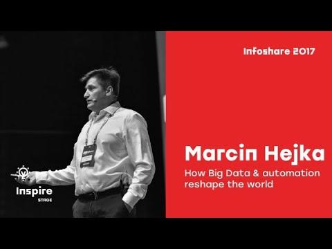 Marcin Hejka (Intel Capital): How Big Data & automation reshape the world ... / infoShare 2017