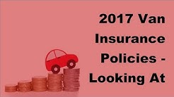 2017 Van Insurance Policies  | Looking At The Underwriting Portion Of Your Auto Coverage