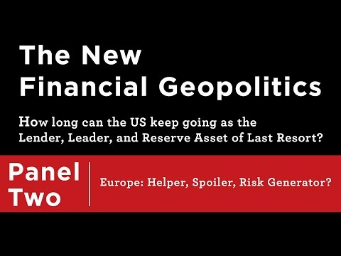 The New Financial Geopolitics ─ Europe: Helper, Spolier, Risk Generator?