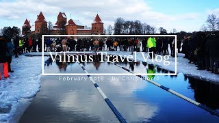 4 DAYS IN VILNIUS, LITHUAINIA/TRAVEL VLOG 2/FEBRUARY 2018 (-17 DEGREES!)