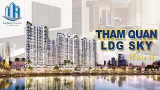Tham quan căn hộ LDG Sky - Tuyệt phẩm bên hồ (Phần 1) | Living Homes