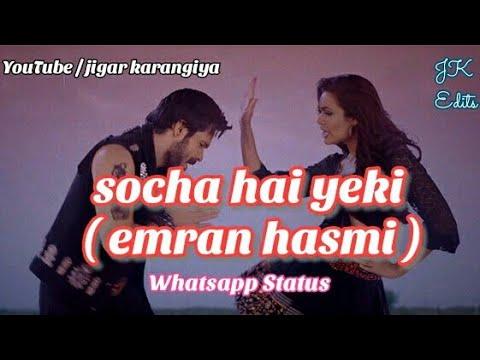 Socha Hai Ye Ki Tumhe Rasta Bhulaye - Badshaho Whatsapp Status