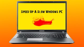 Speed Up A Slow Windows PC