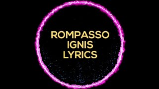 Download Rompasso - Ignis lyrics Mp3 and Videos