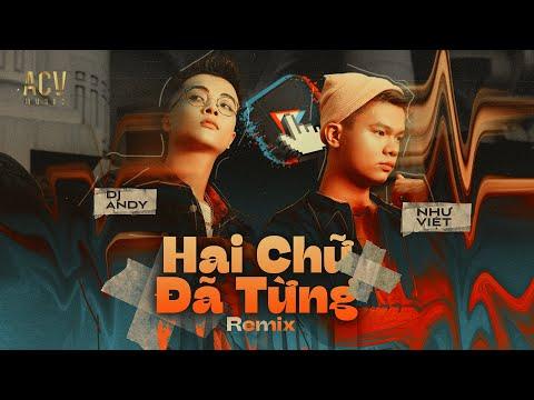 Hai Chữ Đã Từng - Andy x Như Việt   Nhạc Trẻ Remix EDM Tik Tok Gây Nghiện Hay Nhất Hiện Nay