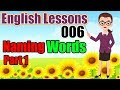 English Lessons | Tutorial 6: Naming Words Part 1 (Beginner 1)