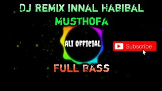 Innal Habibal Musthofa   Dj Remix Full Bass