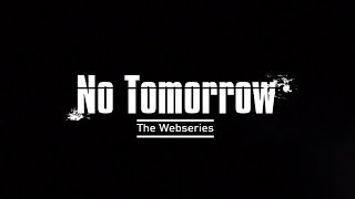 No Tomorrow The Webseries