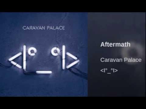 Aftermath -Caravan Palace (1 HOUR)