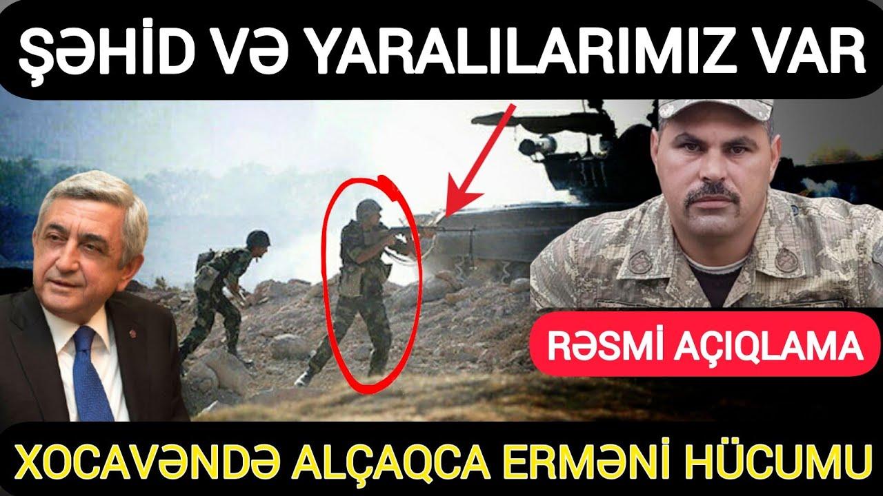 Rəsmi açıqlama: Xocavənddə erməni silahlı qrupu ordumuza hücum etdi..,. Son xeberler bugun 2020