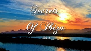 Secrets Of Ibiza - Mix 5 / Beautiful Chill Cafe Sounds 2015 / 2 Hours Musica Del Mar