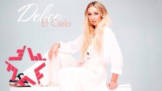 Смотреть клип Delice - El Cielo