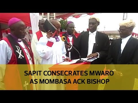 Sapit consecrates Mwaro as Mombasa ACK bishop