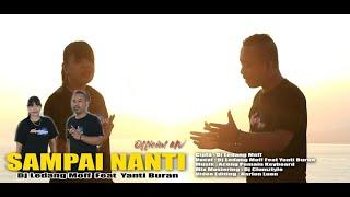 Dj Ledang Moff Feat. Yanti Buran - Sampai Nanti (Official MV)