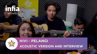 HIVI! - Pelangi (Acoustic Version & Interview)