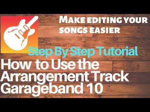 GARAGBAND TUTORIAL: HOW TO USE THE ARRANGEMENT TRACK