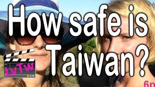 How safe is Taiwan?