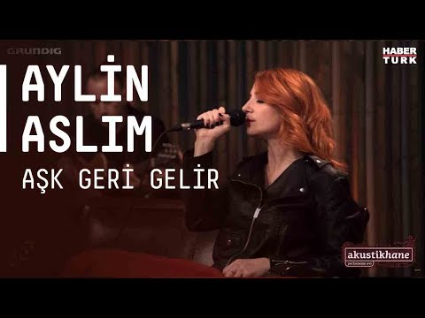 Aylin Aslım - Aşk Geri Gelir / #akustikhane #sesiniac
