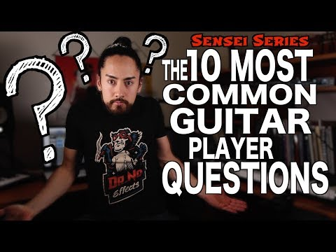 The 10 Most Common Guitar Player Questions