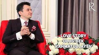 Love story - Ulug'bek Rahmatullayev | Улугбек Рахматуллаев (Muhabbat qissalari) #UydaQoling