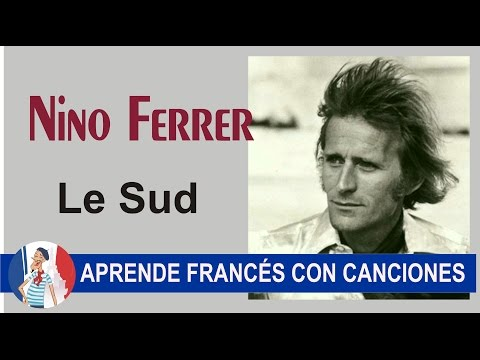 Aprende francés con la canción Le Sud de Nino Ferrer