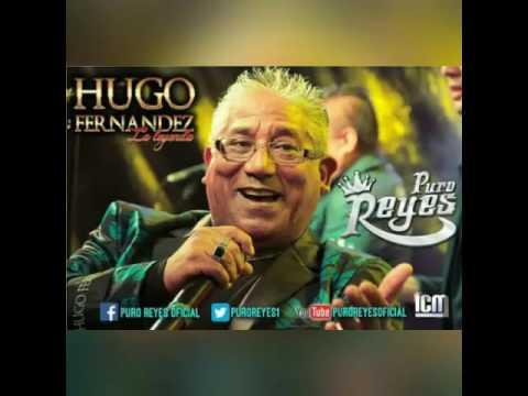 """Hugo Fernández La Leyenda Con Puro Reyes con el tema - """"te sigo amando"""" lo más nuevo!!"""