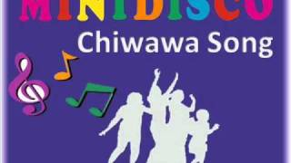 Mini Disco Chiwawa Song