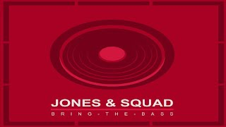 Jones & Squad   Bring The Bass (Free Download)