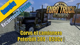 Gameplay | Euro Truck Simulator 2 | Corvo el camionero | Peterbilt 389 | 850 Cv