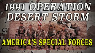 The Gulf War 1991 - Desert Storm \u0026 America's 'Special Forces' - 30th Anniversary