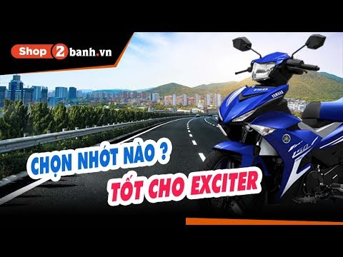 Tư Vấn Nhớt Phù Hợp Cho Exciter | Shop2banh.vn