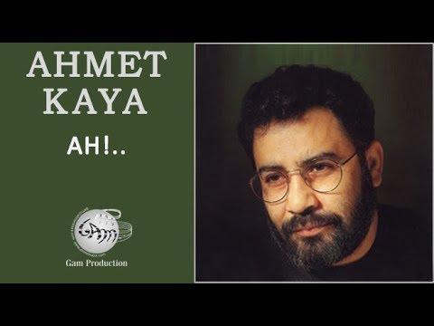 Ah!.. (Ahmet Kaya)